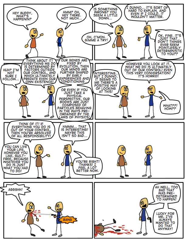 #8 determinism is a bitch!